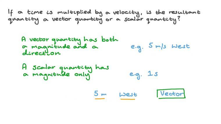 Déterminer si le produit de deux grandeurs est une grandeur scalaire ou vectorielle