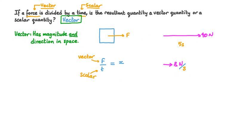Déterminer si une grandeur est un vecteur ou un scalaire à partir des grandeurs utilisées pour la calculer